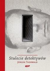 stulecie-detektywow-drogi-i-przygody-kryminalistyki_jurgen-thorwald-jurgen-thorwald